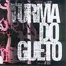 Turma do Gueto                                  (2002-2004)
