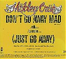 Don't Go Away Mad (Just Go Away)