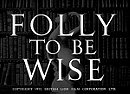 Folly to Be Wise