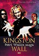 Kingston Wall - Petri Wallin saaga