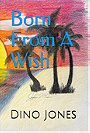 Born From A Wish