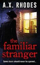 The Familiar Stranger - A.X. Rhodes