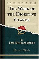 The Work of the Digestive Glands (Classic Reprint)