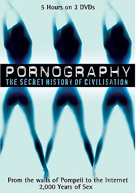 Pornography: A Secret History of Civilisation                                  (1999- )