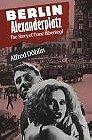 Alexanderplatz Berlin: The Story Of Franz Biberkopf