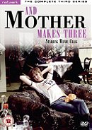 ...And Mother Makes Three: The Complete Third Series