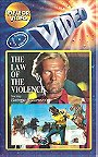 Law of the Violence, The [VHS]